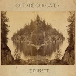 Liz Durrett - Outside Our Gates